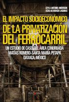 Impacto Socioeconómico de la Privatización del Ferrocarril
