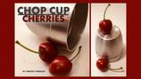 Chop Cup Cherries