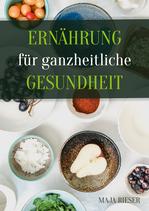 Ernährung für ganzheitliche Gesundheit (E-Book) einfach herunterladen
