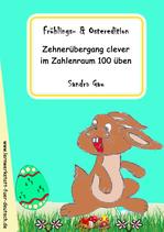 Zehnerübergang clever im Zahlenraum 100 üben - Frühlings- & Osteredition