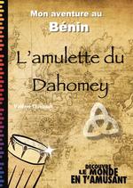 Mon aventure au Bénin, l'amulette du Dahomey