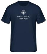 """T-Shirt """"Stress hoch, Hirn aus!"""""""