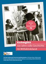 Kuchenglück. 100 Jahre süße Geschichte im Wittekindsland