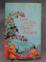 Late for Tea at the Deer Palace - The Lost Dreams of My Iraqi Family