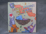 Make Magic! Do Good! Besondere Gedichte für besondere Kinder