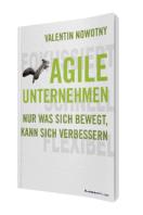 Agile Unternehmen: Nur was sich bewegt, kann sich verbessern