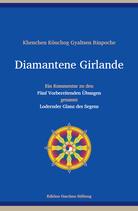 """Khenchen Könchog Gyaltsen Rinpoche,  Diamantene Girlande  – Ein Kommentar zu den """"Fünf Vorbereitenden Übungen"""", genannt """"Lodernder Glanz des Segens"""""""