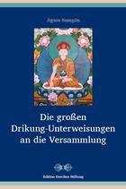 Jigten Sumgön, Die großen Drikung-Unterweisungen an die Versammlung
