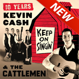 10 Years Kevin Cash and The Cattlemen -Keep on singin'