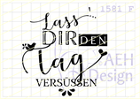 Textstempel LASS' DIR DEN TAG VERSÜSSEN