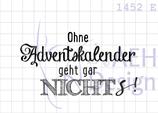 Textstempel OHNE ADVENTSKALENDER GEHT GAR NICHTS