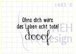 Textstempel OHNE DICH