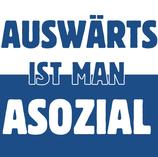 "NEU - Aufkleber ""AUSWÄRTS IST MAN ASOZIAL"" (Päckchen m. ca. 35 Stück)"