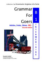 Grammar for Goers B1 pré-intermédiaire - 2nde édition - livre broché