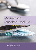 Malmesser, Spachtel und Co.