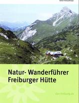 Natur- und Wanderführer Freiburger Hütte