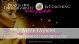 """Meditation """"Auf in das goldene Zeitalter"""""""