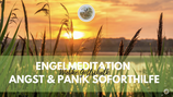 Engelmeditation Angst und Panik SOFORTHILFE