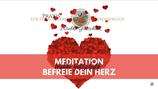 """Meditation """"Befreie dein Herz"""""""