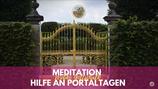 """Meditation """"Hilfe an Portaltagen"""""""