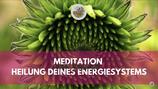 """Meditation """"Heilung deines Energiesystems"""""""
