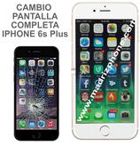 Cambiar Pantalla Completa iPHONE 6s Plus Blanco/Negro