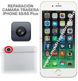 Cambiar / Reparar Camara Trasera iPHONE 6s / 6s Plus