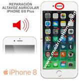 Cambiar Altavoz Superior iPHONE 8 / 8 Plus