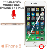 Reparar / Cambiar Microfono  iPHONE 8 / 8 Plus