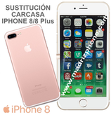 Cambiar Cristal / Tapa Trasera iPHONE 8 / 8 Plus