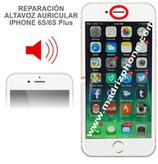 Cambiar / Reparar Altavoz Auricular iPHONE 6s / 6s Plus