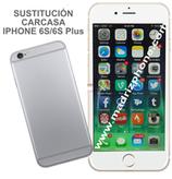 Cambiar Carcasa / Tapa Trasera Completa iPHONE 6s / 6s Plus