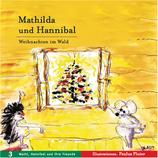 Mathilda und Hannibal. Weihnachten im Wald