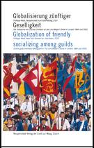 Globalisierung zünftiger Geselligkeit, London-Zürich (Neujahrsblatt 2010) de/en