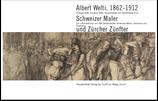 Albert Welti, 1862-1912: Schweizer Maler und Zürcher Zünfter (Neujahrsblatt 2012)
