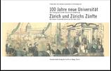 100 Jahre neue Universität Zürich und Zürichs Zünfte (Neujahrsblatt 2014)