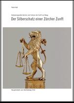 Der Silberschatz einer Zürcher Zunft (Neujahrsblatt 2016)