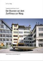 Der Brunnen vor dem Zunfthaus zur Waag (Neujahrsblatt 2017)