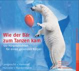 Wie der Bär zum Tanzen kam