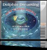 Dolphin Dreaming - New Earth Rising (Meditation-CD)