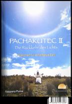 PACHAKÚTEC II – die Rückkehr des Lichts
