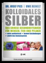 Kolloidales Silber - Das große Gesundheitsbuch