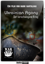Ukrainian Agony - der verschwiegene Krieg