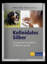 Kolloidales Silber - Das gesunde Antibiotikum