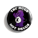 Try Hugs Not Drugs - Button