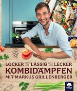 locker, lässig, lecker Kombidämpfen mit Markus Grillenberger