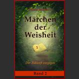 Märchen der Weisheit          Band 2