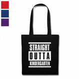 "Jutebeutel ""Straight Outta Kindergarten"""
