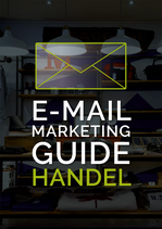 Der E-Mail-Marketing Guide für Händler