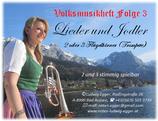 Voksmusikheft 3 Lieder & Jodler 2 oder 3 Flügelhörner (Trompeten), kann natürlich auch mit anderen Instrumenten 2 - bis 3 stimmig gespielt werden.